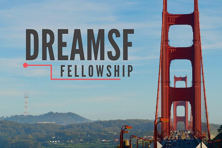 DreamSF Fellowship